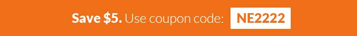 Save $5. Use coupon code NE2222.